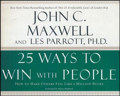 25 Ways to Win with People: How to Make Others Feel Like a Million Bucks - unabridged audiobook on CD  -     Narrated By: Wayne Shepherd     By: John C. Maxwell, Les Parrott Ph.D.