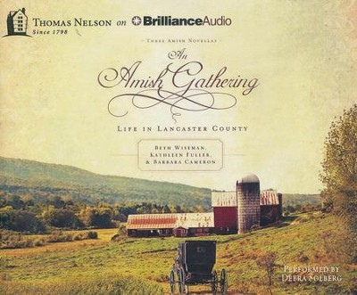 An Amish Gathering: Life in Lancaster County - unabridged audiobook on CD  -     Narrated By: Debra Solberg     By: Beth Wiseman, Kathleen Fuller, Barbara Cameron