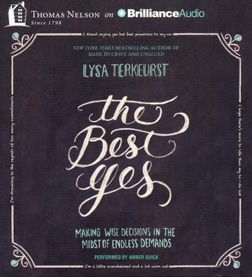 The Best Yes : Making Wise Decisions in the Midst of Endless Demands - unabridged audiobook on CD  -     Narrated By: Amber Quick     By: Lysa TerKeurst