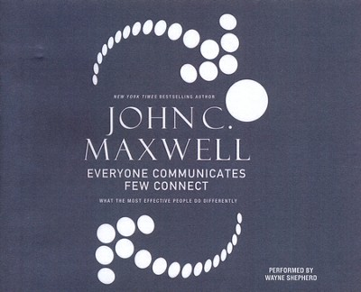 Everyone Communicates Few Connect Abridged Audiobook on CD   -     Narrated By: Wayne Shepherd     By: John C. Maxwell