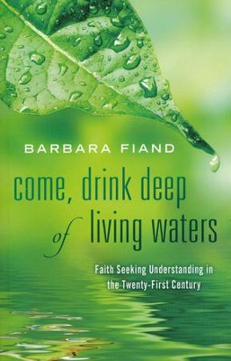 Come, Drink Deep of Living Waters   -     By: Barbara Fiand