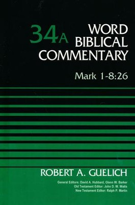 Mark 1-8:26: Word Biblical Commentary, Volume 34A [WBC]   -     By: Robert Guelich