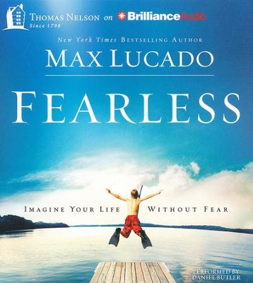 Fearless: Imagine Your Life Without Fear - Abridged audiobook on CD  -     Narrated By: Daniel Butler     By: Max Lucado