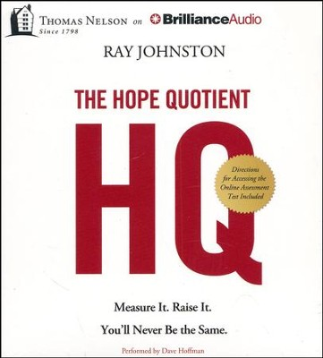 The Hope Quotient: Measure It. Raise It. You'll Never Be the Same. - unabridged audiobook on CD  -     Narrated By: Dave Hoffman     By: Ray Johnston