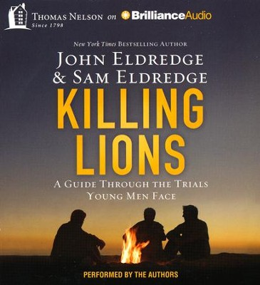 Killing Lions: A Guide Through the Trials Young Men Face -unabridged audiobook on CD  -     Narrated By: John Eldredge, Samuel Eldredge     By: John Eldredge, Samuel Eldredge