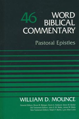 Pastoral Epistles: Word Biblical Commentary [WBC] (1 & 2 Timothy and Titus)  -     By: William D. Mounce