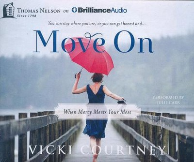 Move On: When Mercy Meets Your Mess - unabridged audiobook on CD  -     Narrated By: Julie Carr     By: Vicki Courtney