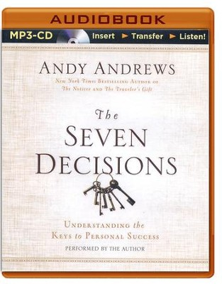 The Seven Decisions: Understanding the Keys to Personal Success - unabridged audiobook on CD  -     Narrated By: Andy Andrews     By: Andy Andrews