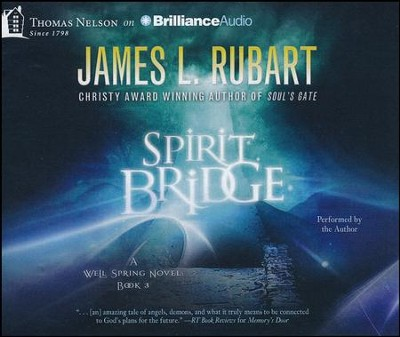 The Spirit Bridge - unabridged audiobook on CD  -     Narrated By: James L. Rubart     By: James L. Rubart