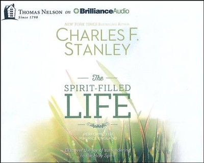 The Spirit-Filled Life : Discover the Joy of Surrendering to the Holy Spirit - unabridged audiobook on CD  -     By: Charles F. Stanley
