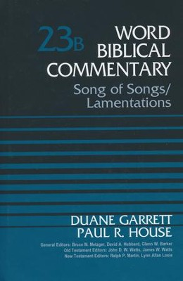 Song of Songs & Lamentations: Word Biblical Commentary [WBC] Revised Edition  -     By: Duane Garrett, Paul R. House