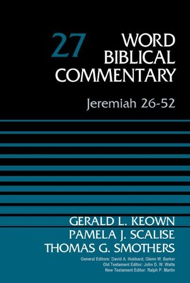 Jeremiah 26-52: Word Biblical Commentary, Volume 27 [WBC]   -     By: Zondervan