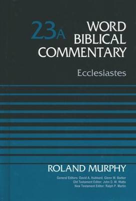 Ecclesiastes: Word Biblical Commentary, Volume 23A [WBC]   -     By: Roland Murphy