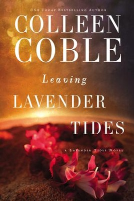 Leaving Lavender Tides  -     By: Colleen Coble