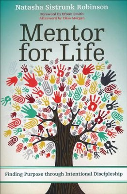 Mentor for Life: Finding Purpose through Intentional Discipleship - eBook  -     By: Natasha Sistrunk Robinson