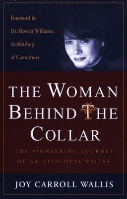 The Woman Behind the Collar   -     By: Joy Carroll Wallis