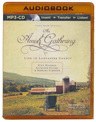 An Amish Gathering: Life in Lancaster County - unabridged audiobook on MP3-CD  -     Narrated By: Debra Solberg     By: Beth Wiseman, Kathleen Fuller, Barbara Cameron
