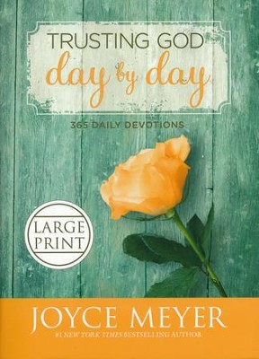 Trusting God Day By Day: 365 Daily Devotions,   Largeprint  -     By: Joyce Meyer