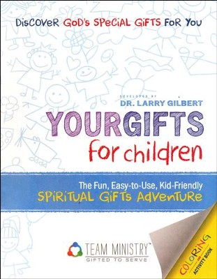 Your Gifts for Children: The Fun, Easy to Use, Kid-Friendly Spiritual Gifts Adventure  -     By: Larry Gilbert