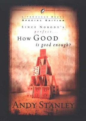 Since Nobody's Perfect... How Good is Good Enough? Set of 3   -     By: Andy Stanley
