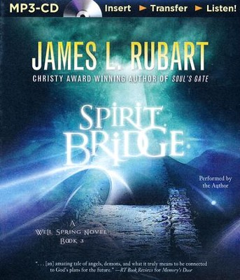 The Spirit Bridge - unabridged audiobook on MP3-CD  -     Narrated By: James L. Rubart     By: James L. Rubart