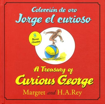 A Treasury of Curious George/Coleccion de Oro Jorge el curioso (bilingual edition)  -     By: H.A. Rey