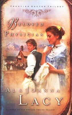 Beloved Physician, Frontier Doctor Trilogy #2   -     By: Al Lacy, JoAnna Lacy