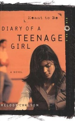 Diary of a Teenage Girl Series, Kim #2: Meant to Be   -     By: Melody Carlson