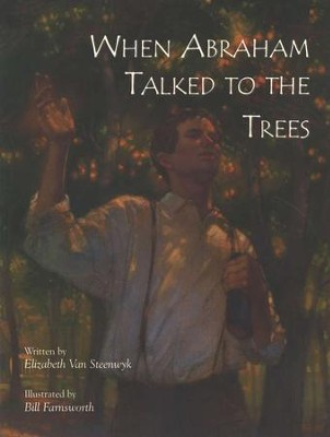 When Abraham Talked To The Trees, Paperback   -     By: Elizabeth Van Steenwyk