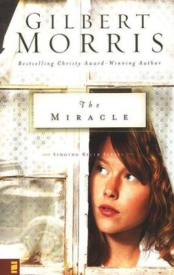 The Miracle, Singing River Series #3   -     By: Gilbert Morris