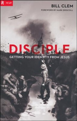 Disciple: Getting Your Identity from Jesus  -     By: Bill Clem