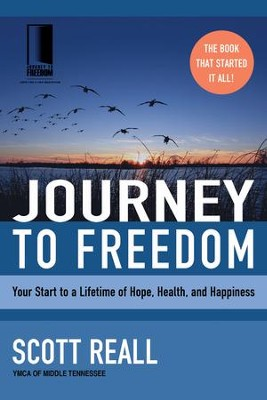Journey to Freedom: Your Start to a Lifetime of Hope, Health, and Happiness - eBook  -     By: Scott Reall
