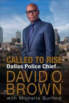 Called to Rise: A Life in Faithful Service to the Community That Made Me unabridged audiobook on CD  -     Narrated By: Chief David O. Brown     By: Chief David O. Brown, Michelle Burford
