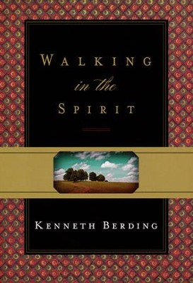 Walking in the Spirit  -     By: Kenneth Berding