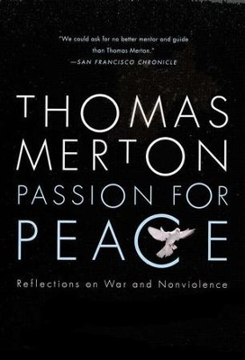 Passion For Peace: Reflections on War and Nonviolence   -     By: Thomas Merton