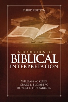 Introduction to Biblical Interpretation: 3rd Edition / Special edition  -     By: William W. Klein, Craig L. Blomberg, Robert L. Hubbard Jr.