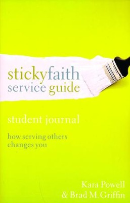 Sticky Faith Service Guide, Student Journal  -     By: Kara E. Powell, Brad M. Griffin