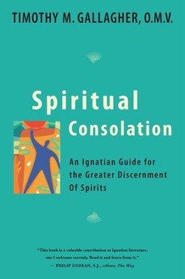 Spiritual Consolation  -     By: Timothy J. Gallagher