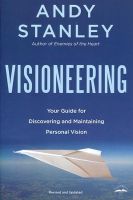 Visioneering: God's Blueprint for Developing and Maintaining Vision  -     By: Andy Stanley