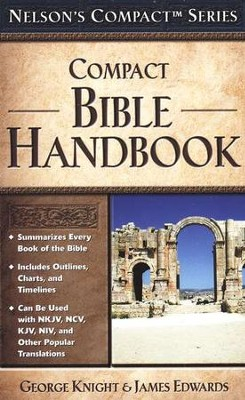 Nelson's Compact Bible Handbook   -     By: George Knight, James Edwards