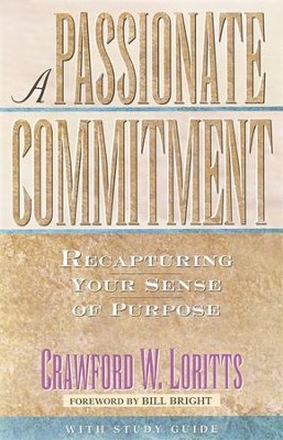 A Passionate Commitment: Recapturing Your Sense of Purpose  -     By: Crawford Loritts
