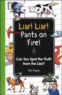 Liar! Liar! Pants on Fire!  -     By: Jan Payne