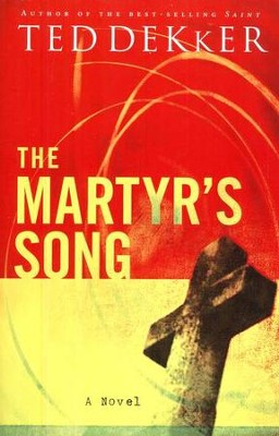 The Martyr's Song, Martyr's Song Series  -     By: Ted Dekker