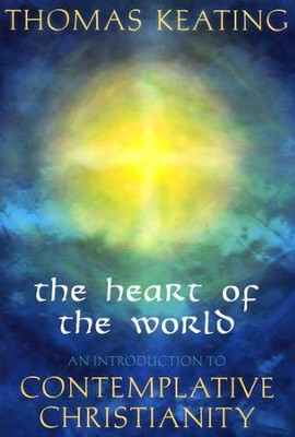 The Heart of the World  -     By: Thomas Keating