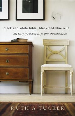 Black and White Bible, Black and Blue Wife  -     By: Ruth A. Tucker