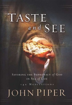 Taste and See   -     By: John Piper