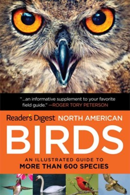 North American Birds: An Illustrated Guide to More Than 600 Species  -     By: Editors of Readers Digest