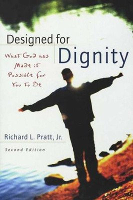 Designed for Dignity: What God Has Made It Possible for You to Be  -     By: Richard Pratt Jr.
