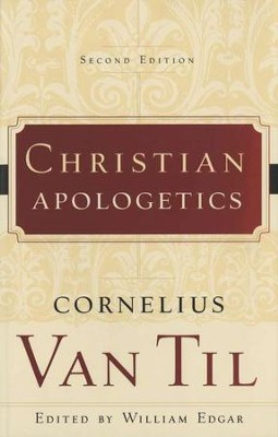 Christian Apologetics: 2d Ed.  -     By: Cornelius Van Til