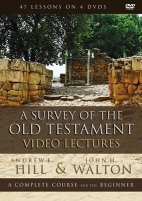 A Survey of the Old Testament Video Lectures  -     By: Andrew E. Hill, John H. Walton